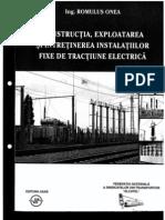 Romulus Onea_ Constructia,Exploatarea Si Intretinerea Instalatiilor Fixe de Tractiune Electrica
