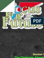 Focus for Future