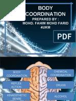 Body Coordination (Mohd Fahim Mohd Farid 4ukm)