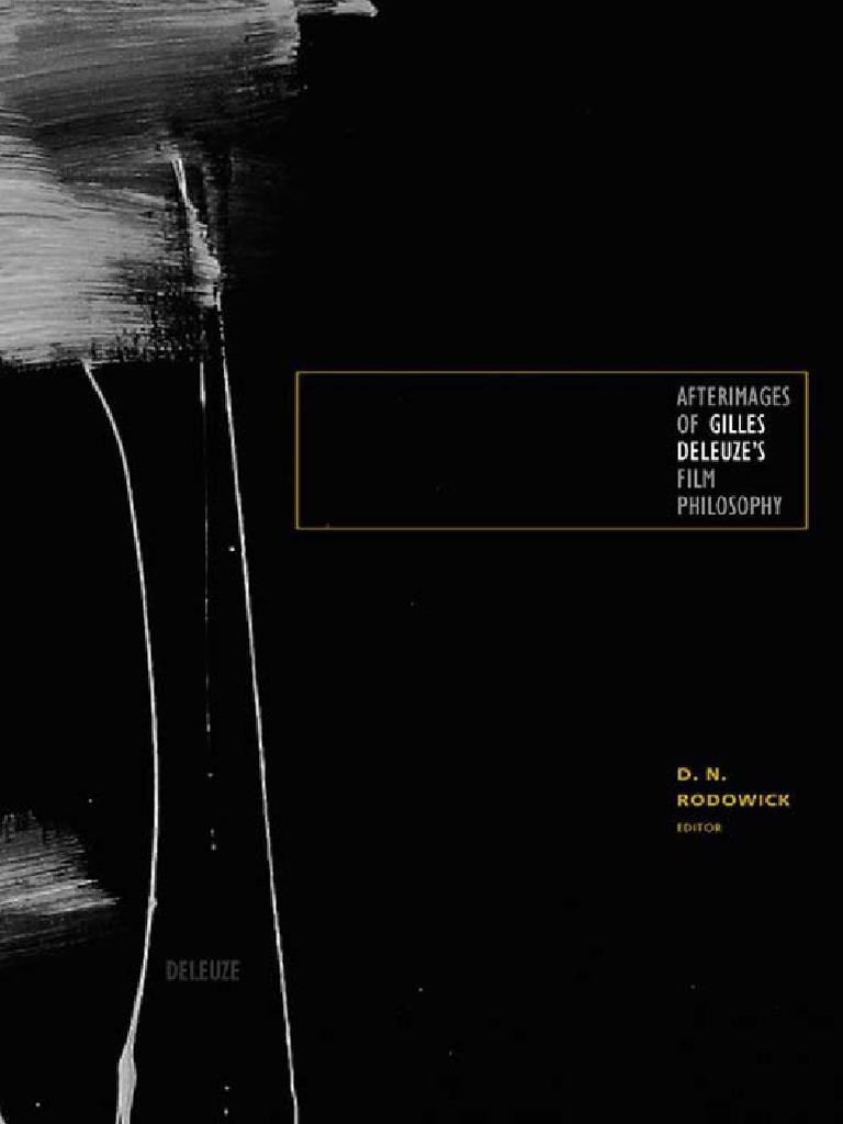 Afterimages of Gilles Deleuze's Film Philosophy (2010) D. N. Rodowick | Gilles  Deleuze | Concept