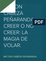 MILTON CABEZA PEÑARANDA. CREER O NO CREER