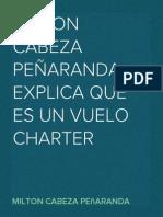 MILTON CABEZA PEÑARANDA EXPLICA QUÉ ES UN VUELO CHARTER