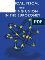 Political, Fiscal and Banking Union in the Eurozone