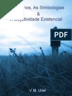 Uriel, VM - Os Sonhos, As Simbologias & a Objetividade Existencial
