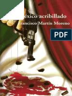 México acribillado (2009) -  Francisco Martin Moreno