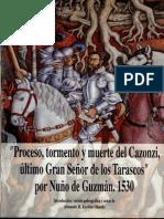 Proceso, tormento y muerte del Cazonzi, último Gran señor de los Tarascos