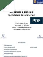 Slides 1 Ciencia Materiais Engs 20140218160321
