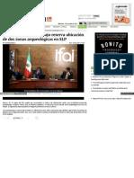 Ifai acepta mantener bajo reserva ubicación de dos zonas arqueológicas en SLP
