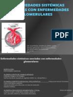ENFERMEDADES SISTÉMICAS ASOCIADAS CON ENFERMEDADES GLOMERULARES