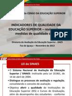 INEP - INDICADORES DE QUALIDADE DA EDUCAÇÃO SUPERIOR 2012