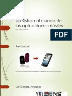 Un vistazo al mundo de las aplicaciones móviles Ing. Walter Josue Martinez