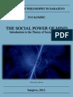 The Social Power of Mind, Ivo Komsic