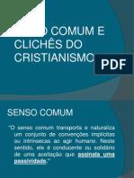 SENSO COMUM E CLICHÊ NO CRISTIANISMO