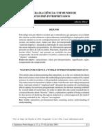17 1Prof. do Depto. de Filosofia da UFRJ, Pesquisador 1-A do CNPq. E-mail- aloliva@uol.com.br Episteme, Porto Alegre, n. 13, p. 17-43, jul.:dez. 2001. À ESPERA DA CIÊNCIA- UM MUNDO DE FATOS PRÉ-INTERPRETADOS