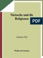 Johann Figl - Nietzsche und die Religionen∶ Transkulturelle Perspektiven seines Bildungs- und Denkweges