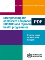 WHO Strengthening the Adolescent Component of HIV:AIDS and Reproductive Health Programmes