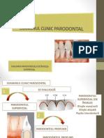 Examen Clinic Parodontal- Prima Parte