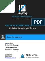 Adaptto2012 Apache Jackrabbit Basic Concepts Christian Riemath Igor Sechyn