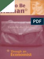 Deirdre Nansen McCloskey (2000) How to Be Human- -Though an Economist 299 p