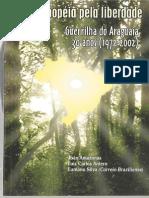 Uma Epopéia pela Liberdade - Guerrilha do Araguaia 30 anos