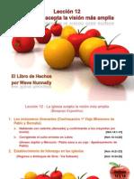 Leccion 12 - La Iglesia Acepta La Vision Mas Amplia - 14-04-2012