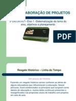 slide CURSO ELABORAÇÃO DE PROJETOS 2º encontro