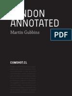 Martín Gubbins. London Annotated