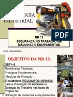 NR 12 - SEGURANÇA NO TRABALHO EM MÁQUINAS E EQUIPAMENTOS