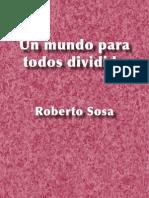 Un Mundo Para Todos Dividido Roberto Sosa