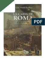 Bryan Ward-Perkins - La Caida de Roma y El Fin de La Civilizacion