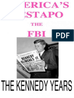Americas Gestapo the Kennedy Years
