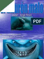 el tiburón malo