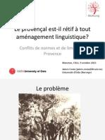 Le provençal est-il rétif à tout aménagement linguistique?