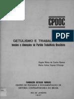Angela de Castro Gomes e Maria Celina Daraujo. Getulismo e Trabalhismo.