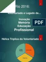 Rio_2016 Voluntariado e Legado.pptx