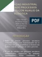 AUTOMAÇÃO INDUSTRIAL UTILIZANDO PROCESSOS MECANICOS COM AUXILIO DA ROBOTICA