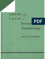"""Greek and Latin in Scientific Terminology"" Oscar E. Nibakken"