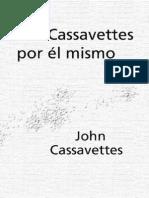 CASSAVETTES JOHN - John Cassavettes Por El Mismo