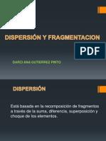 Dispersion y Fragmentacion