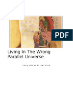 Living In The Wrong Parallel Universe