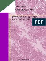 Por qué a mí Esto no es un libro de auto ayuda - Pilar León Barriendos