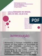 Universidades no brasil década de 30, 40 e 50