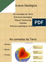 A estrutura Geológica