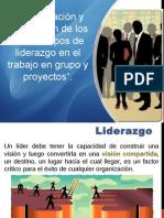 Identificaion y Descripcion de Los Distintos Tipos de Liderazgo en El Trabajo en Grupo y Proyectos