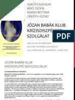 Józan Babák Klub Krízisdiszpécser-szolgálat -  Asboth-Biro-Mandi-Oberth - 140328