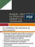 BLOQUE I.- RELACIÓN DE LA ÉTICA CON LA CIENCIA Y LA TECNOLOGÍA