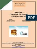 Kutxabank. PRIVATIZAR KUTXABANK NO ES DE DERECHAS (Es) PRIVATISING KUTXABANK, NOT A RIGHT-WING OPTION (Es) KUTXABANK PRIBATIZATZEA EZ DA ESKUINAREN AUKERA (Es)