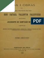 Vida i obras de don Rafael Valentín Valdivieso, segundo Arzobispo de Santiago de Chile. T.II. 1906