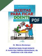 RECEITAS PARA FICAR DOENTE- Dr. Márcio Bontempo