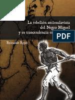 La rebelión antiesclavista del Negro Miguel y su trascendencia en el tiempo
